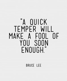 a-quick-temper-will-make-a-fool-of-you-soon-enough